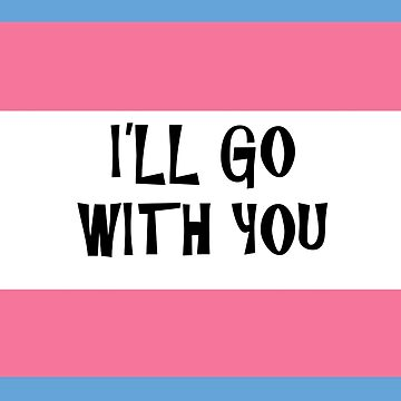 Trans Ally illgowithyou by mmarier