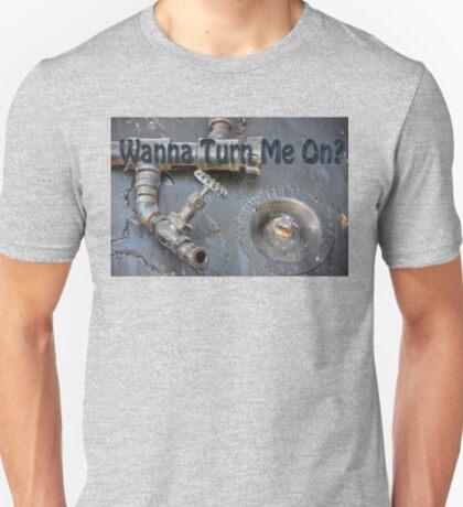 Wanna Turn Me On? T-Shirt