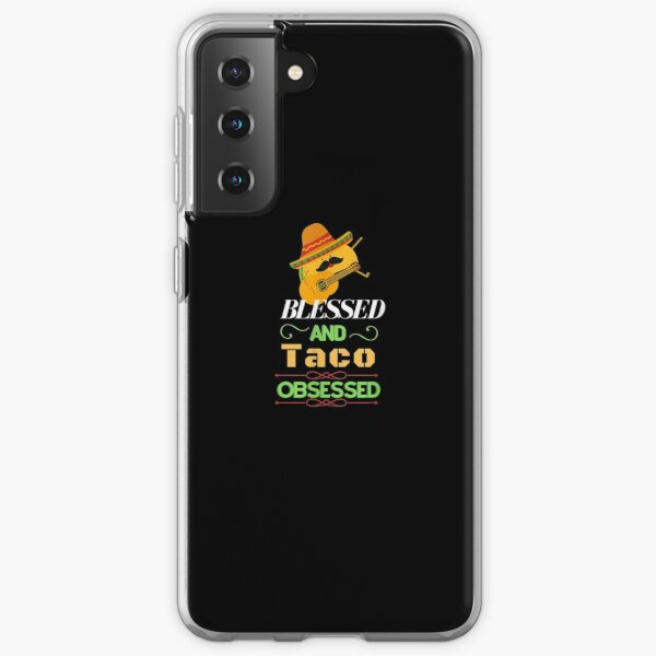 Blessed And Taco Obsessed I Am Into Fitness Taco  Samsung Galaxy Soft Case