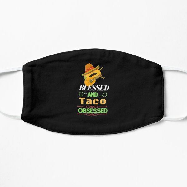 Blessed And Taco Obsessed I Am Into Fitness Taco  Flat Mask