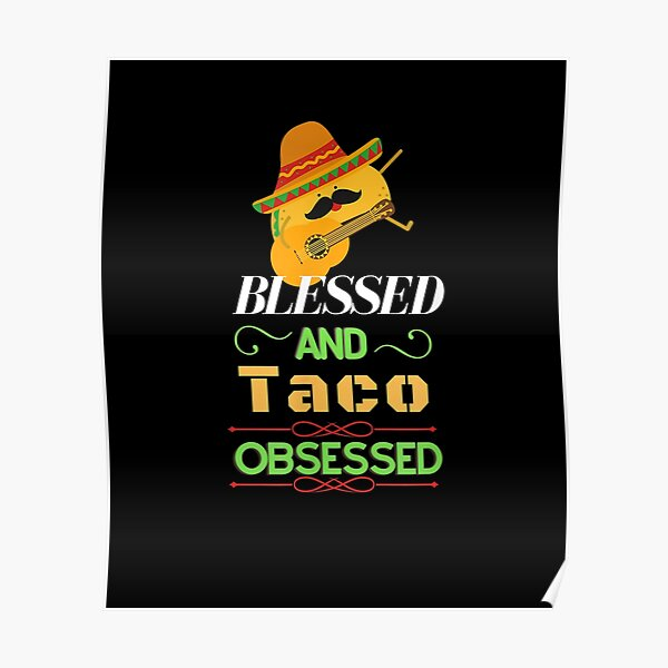 Blessed And Taco Obsessed I Am Into Fitness Taco  Poster