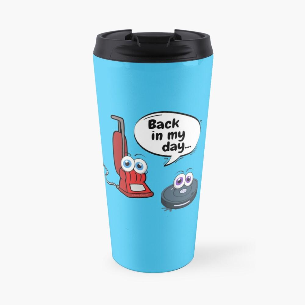 Back In My Day Fun Vacuum And Robot Vacuum Cartoon Cleaning Humor Travel Mug
