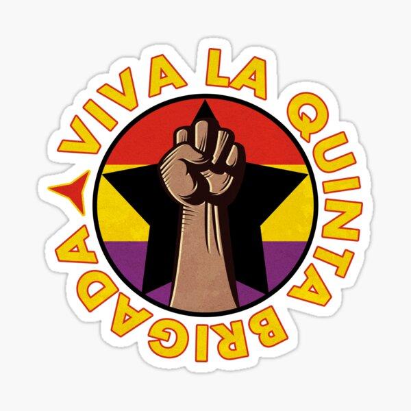 Viva La Quinta Brigada  Sticker