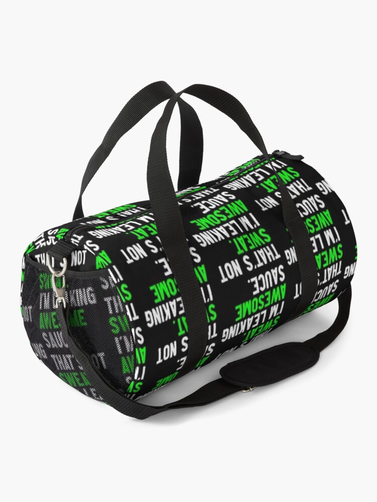 Alternate view of That's Not Sweat I'm Leaking Awesome Sauce Funny Gym Duffle Bag