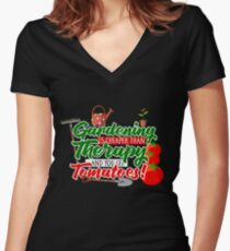 Gardening is Cheaper than Therapy and you get Tomatoes Women's Fitted V-Neck T-Shirt