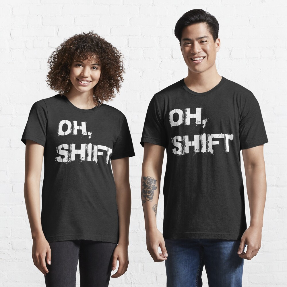 oh shift Essential T-Shirt