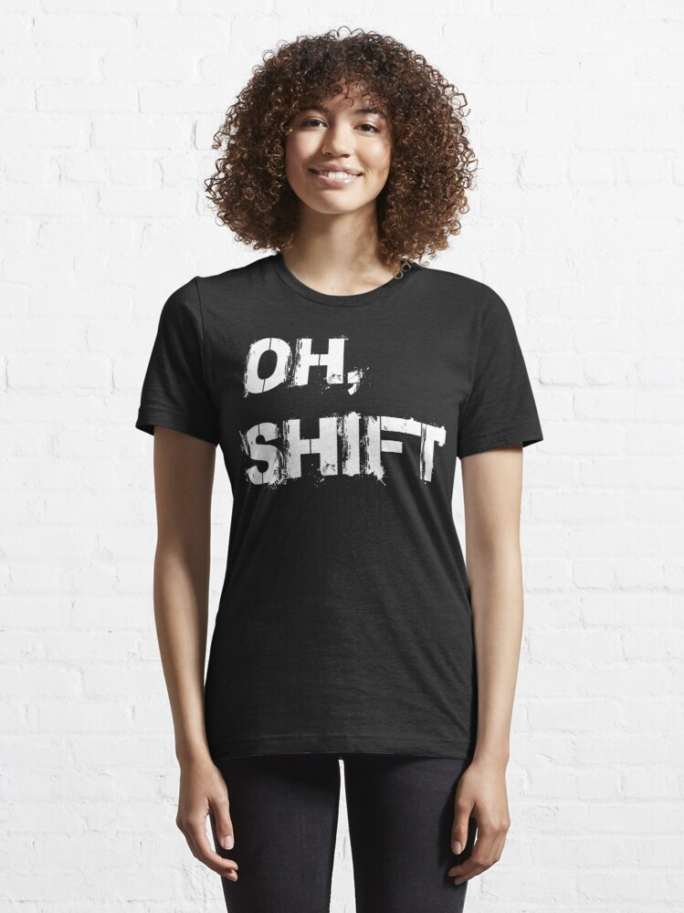 Alternate view of oh shift Essential T-Shirt