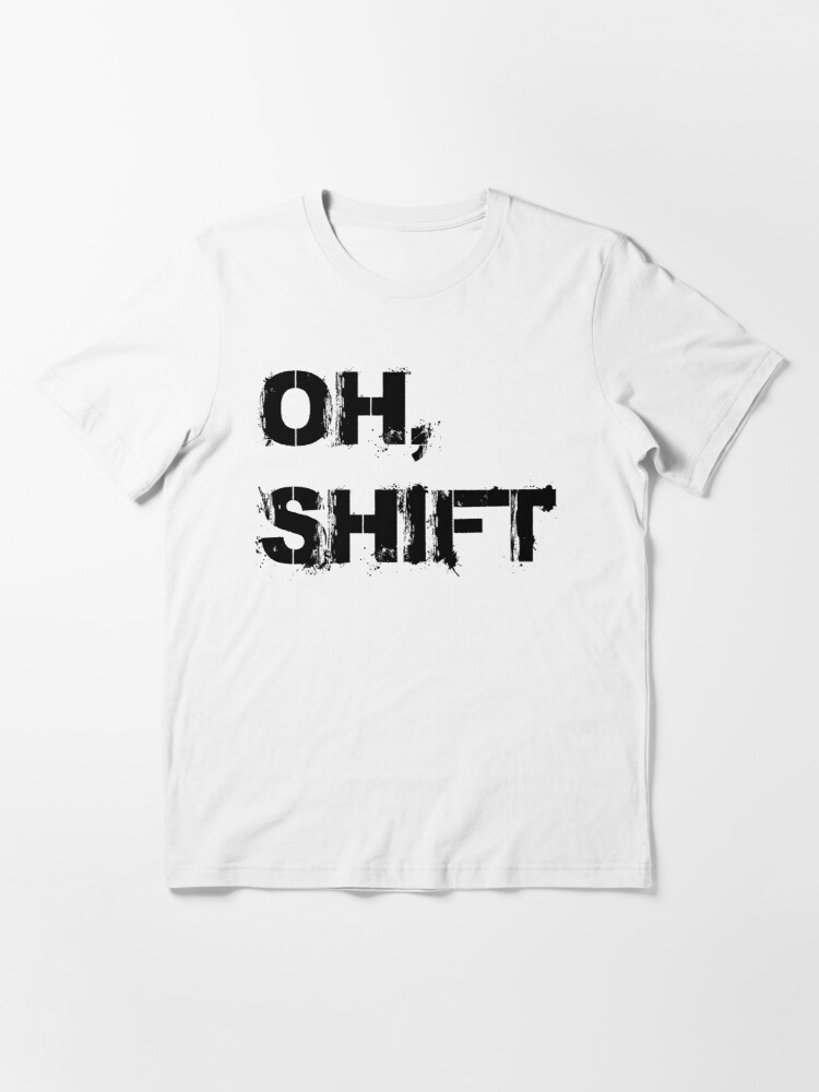 Alternate view of Copy of oh shift Essential T-Shirt