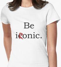 Be Ironic Irony Statement T-Shirt