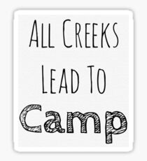 All Creeks Lead to Camp Sticker