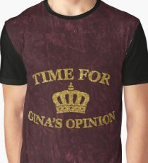 Time For Gina's Opinion Graphic T-Shirt