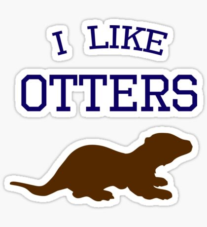 I Like Otters Sticker