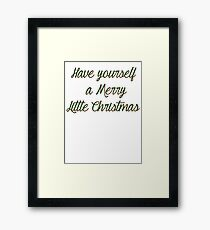 Have Yourself A Merry Little Christmas Framed Print