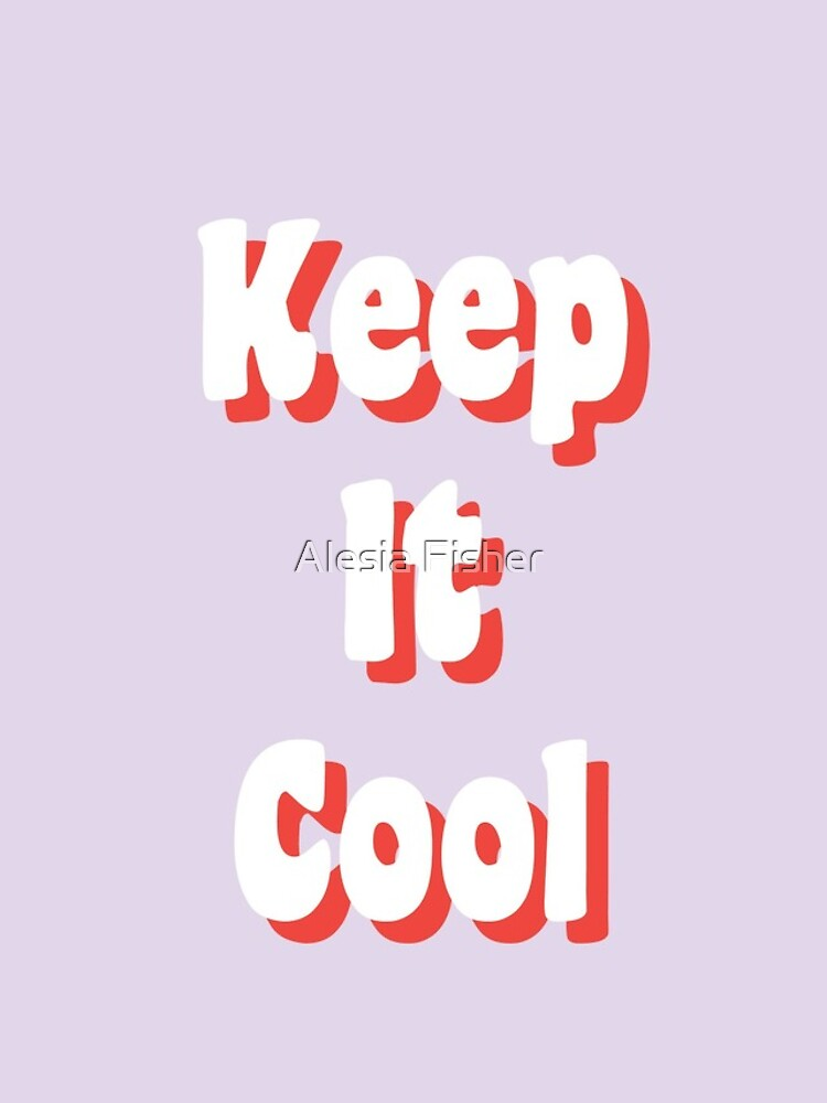Keep It Cool by alesiafisher