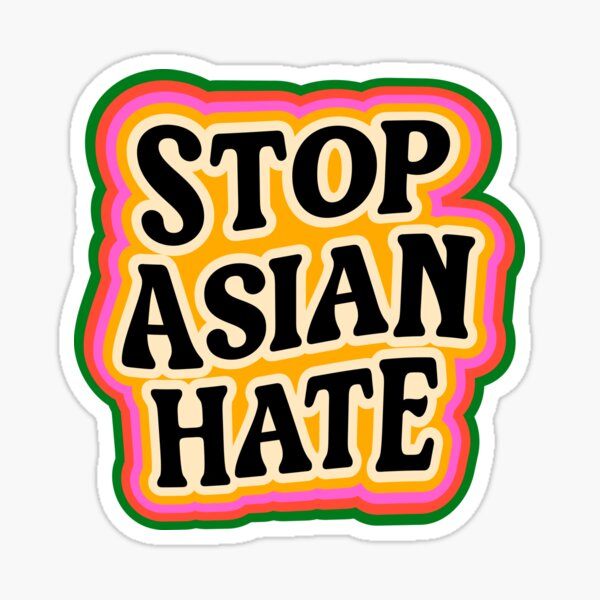 Stop Asian Hate. Sticker