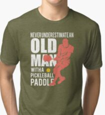 Never Underestimate an Old Man with a Pickleball Paddle Tri-blend T-Shirt
