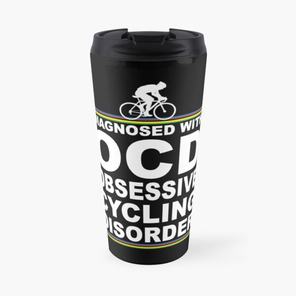 OCD Obsessive Cycling Disorder Funny T Shirt Travel Mug