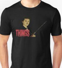 Things  Unisex T-Shirt