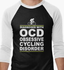 OCD Obsessive Cycling Disorder Funny T Shirt Men's Baseball ¾ T-Shirt