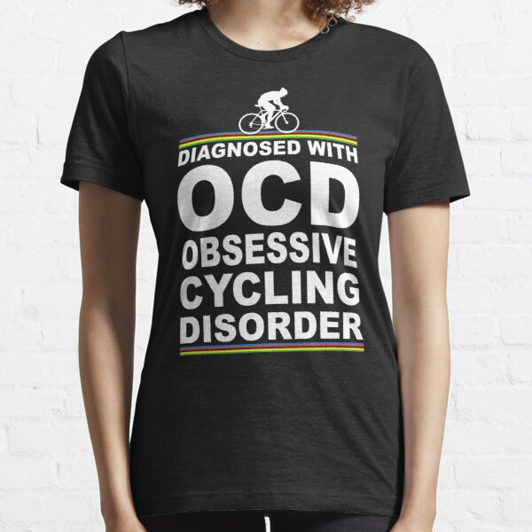 OCD Obsessive Cycling Disorder Funny T Shirt Essential T-Shirt