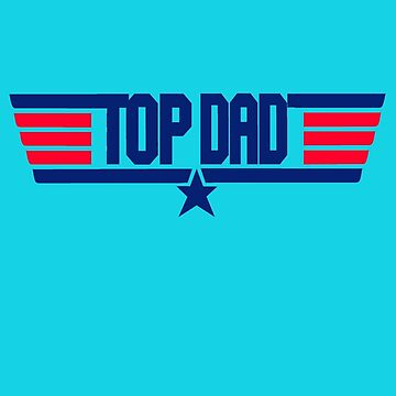 Top Dad  by movie-shirts
