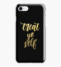 Treat Yo' Self - Gold & Black Edition iPhone Case/Skin