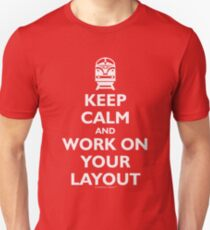 Keep Calm and Work on Your Layout - Model Trains - White Unisex T-Shirt