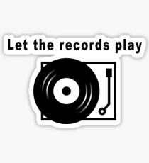 Let the Records Play! Sticker