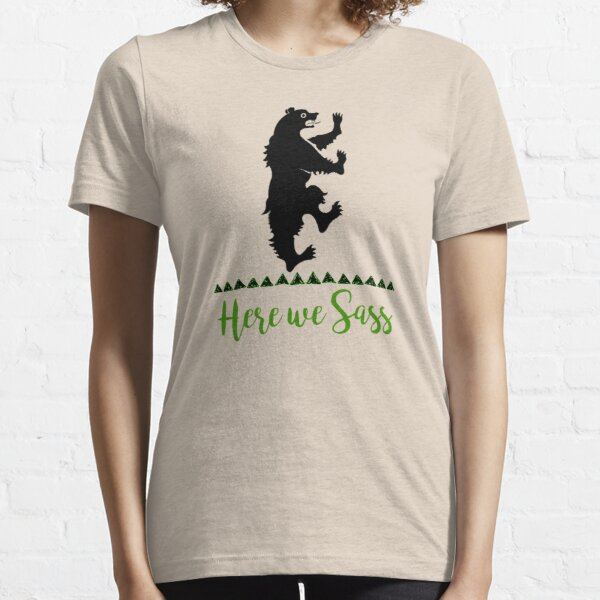 Lyanna Mormont - House Mormont - Here We Sass shirt Essential T-Shirt