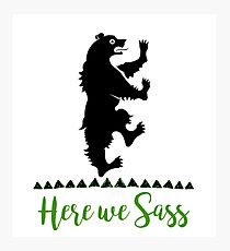 Lyanna Mormont - House Mormont - Here We Sass shirt Photographic Print