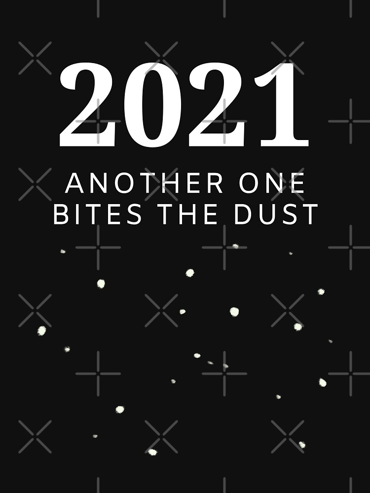 2021 Another One Bites the Dust by ArtMystSoul