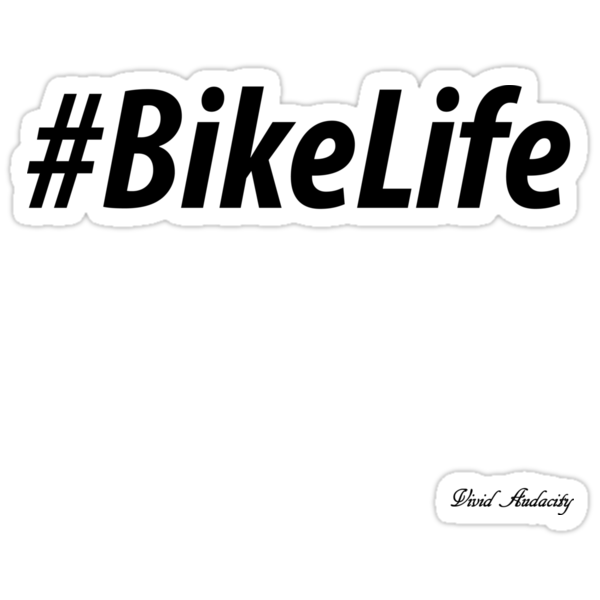 "bike life "" stickersvividaudacity | redbubble"