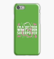 I'm a Vet tech what's your Superpower iPhone Case/Skin