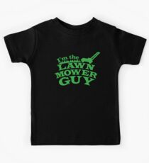 I;m the LAWNMOWER guy! with mower in green Kids T-Shirt