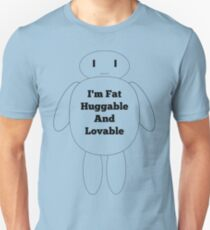 I'm Fat Huggable and Loveable T-Shirt