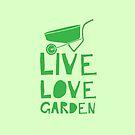 live love GARDEN (green with wheelbarrow) by jazzydevil