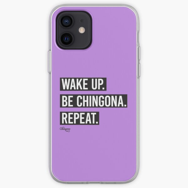 Wake Up Be Chingona Repeat iPhone Soft Case