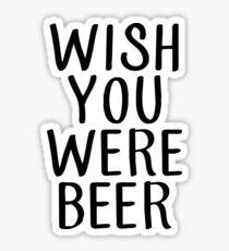 wish you were beer (black) Sticker