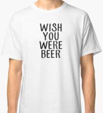 Wunsch waren Sie Bier (schwarz) Classic T-Shirt