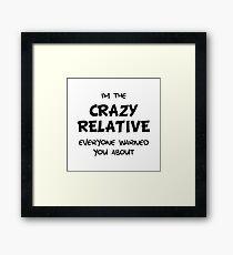 Crazy Relative Framed Print
