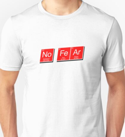 No Fear... periodically speaking. T-Shirt