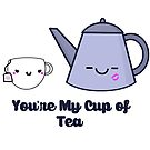 You're My Cup of Tea by Stacey Roman
