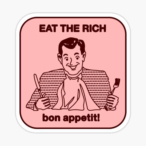 eat the rich! -- pink Sticker