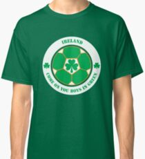 Come On You Boys In Green! Classic T-Shirt