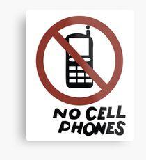 NO CELL PHONES Metal Print