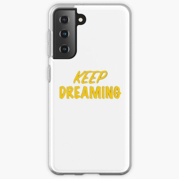 Keep Dreaming Samsung Galaxy Soft Case
