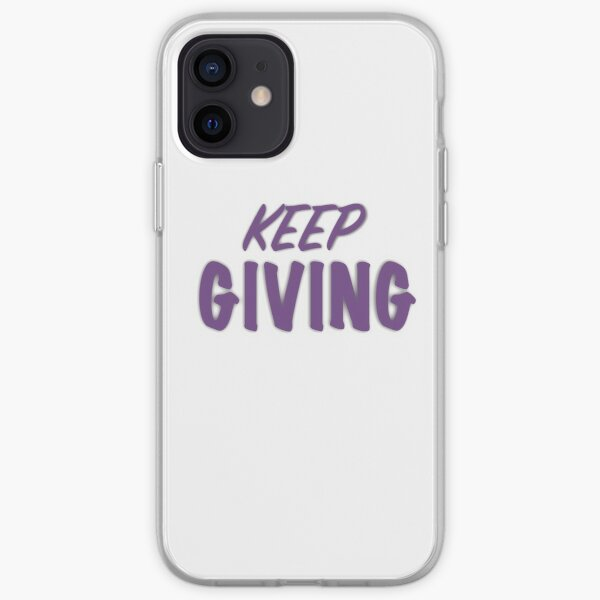Keep Giving iPhone Soft Case