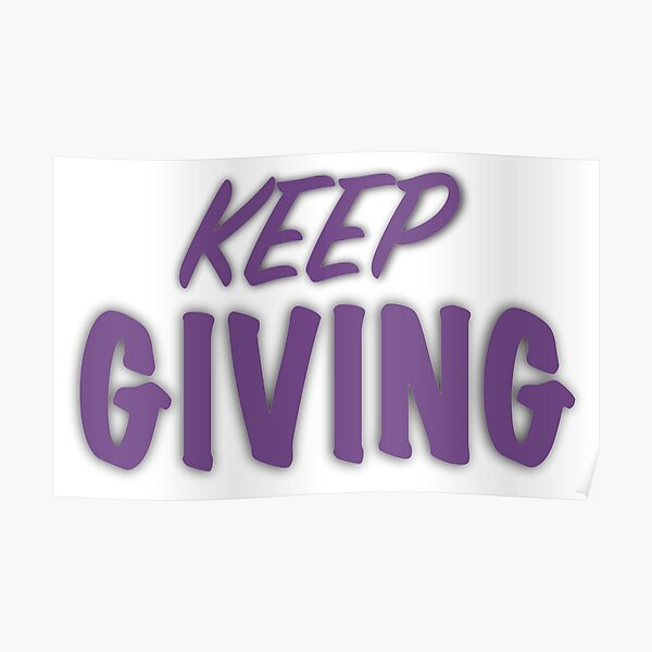 Keep Giving Poster