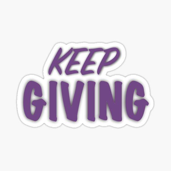 Keep Giving Sticker