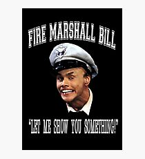 Fire Marshall Bill - Let Me Show You Something Photographic Print
